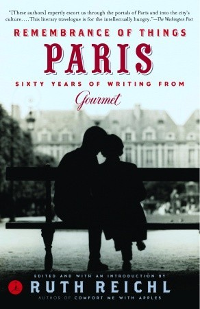 Remembrance of Things Paris by Ruth Reichl