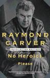 No Heroics, Please: Uncollected Writings