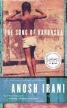 The Song of Kahunsha by Anosh Irani