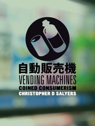 Vending Machines by Christopher Salyers