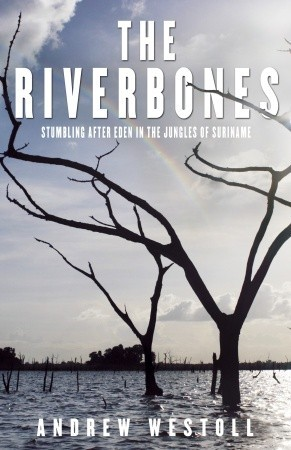 The Riverbones by Andrew Westoll