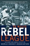 The Rebel League by Ed Willes