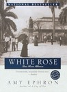 White Rose:  Una Rosa Blanca (Ballantine Reader's' Circle)