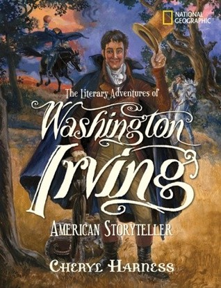 The Literary Adventures of Washington Irving: American Storyteller