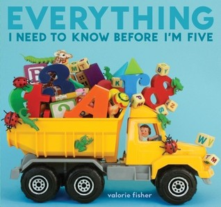 Everything I Need to Know Before I'm Five by Valorie Fisher