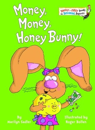 Money, Money, Honey Bunny! (Bright & Early Books(R))