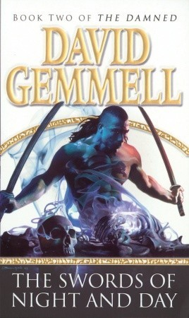 The Swords of Night and Day (Drenai Saga, #11) by David Gemmell