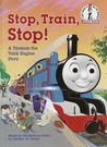 Stop, Train, Stop! a Thomas the Tank Engine Story (Thomas &amp; Friends)