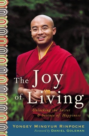The Joy of Living by Yongey Mingyur