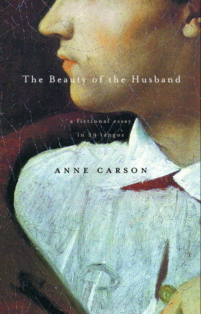 The Beauty of the Husband: A Fictional Essay in 29 Tangos Cape Poetry