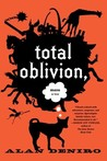 Total Oblivion, More or Less by Alan DeNiro