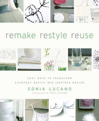 ReMAKE ReSTYLE ReUSE by Sonia Lucano