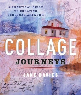 Collage Journeys by Jane Davies