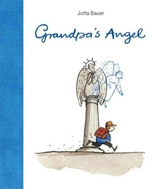 Grandpa's Angel by Jutta Bauer