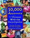 10,000 Answers: the Ultimate Trivia Encyclopedia