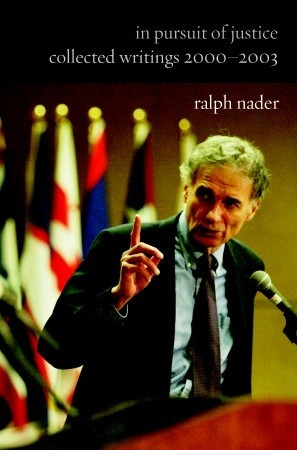 In Pursuit of Justice by Ralph Nader