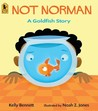 Not Norman by Kelly Bennett