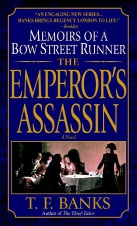 The Emperor's Assassin Memoirs of a Bow Street Runner by T.F. Banks