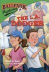 Ballpark Mysteries #3: The L.A. Dodger (Ballpark Mysteries, #3)