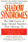 Shadow Syndromes by John J. Ratey