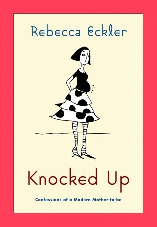 Knocked Up by Rebecca Eckler