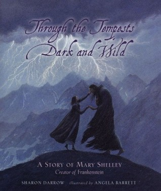 Download Through The Tempests Dark and Wild: A Story of Mary Shelley, Creator of Frankenstein PDF by Sharon Darrow, Angela Barrett