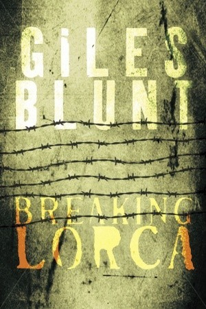 Breaking Lorca by Giles Blunt
