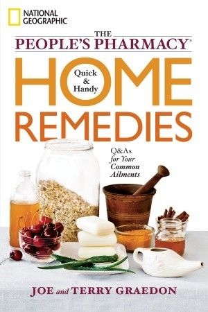 The People's Pharmacy Quick and Handy Home Remedies by Joe Graedon