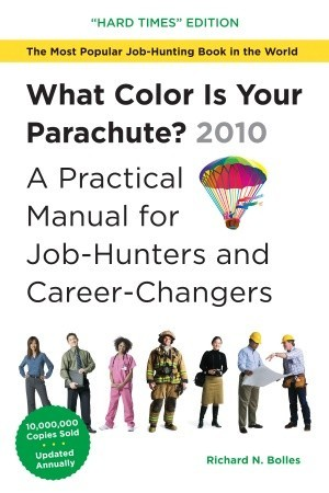 What Color Is Your Parachute?  2010 by Richard Nelson Bolles