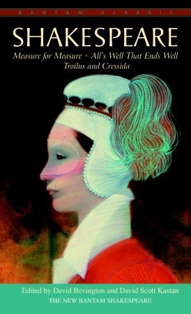 Free online download Measure for Measure, All's Well that Ends Well, and Troilus and Cressida ePub by William Shakespeare, David Bevington, David Scott Kastan