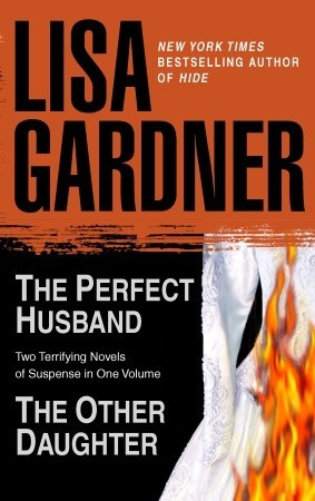The Perfect Husband/The Other Daughter by Lisa Gardner