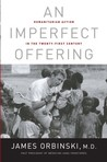 An Imperfect Offering: Humanitarian Action in the Twenty-first Century