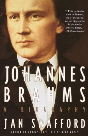 Johannes Brahms by Jan Swafford