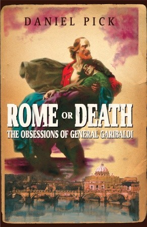 Rome Or Death by Daniel Pick