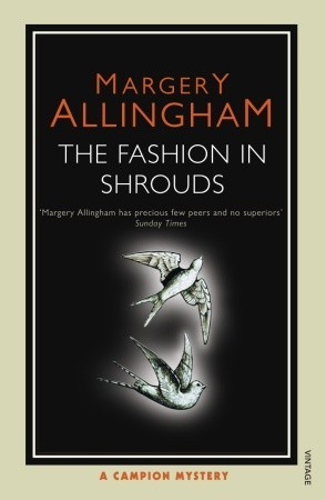 The Fashion in Shrouds (Albert Campion Mystery #10)
