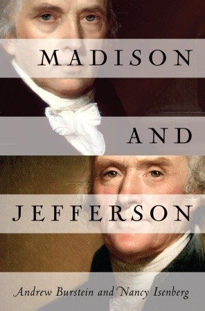 Madison and Jefferson by Andrew Burstein