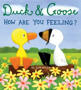 Duck &amp; Goose, How Are You Feeling?