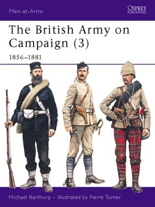 The British Army on Campaign (3): 1856-81