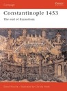 Constantinople 1453: The End of Byzantium