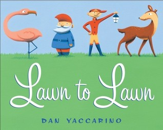 Lawn to Lawn by Dan Yaccarino