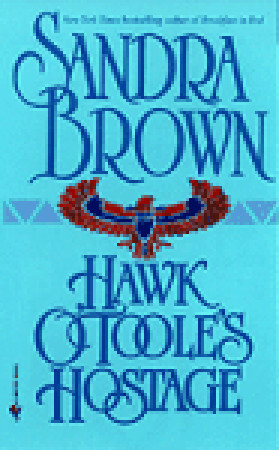 Hawk O'Toole's Hostage by Sandra Brown