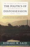 The Politics of Dispossession: The Struggle for Palestinian Self-Determination, 1969-1994