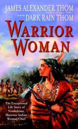 Warrior Woman by James Alexander Thom