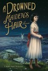 "A Drowned Maiden""s Hair"