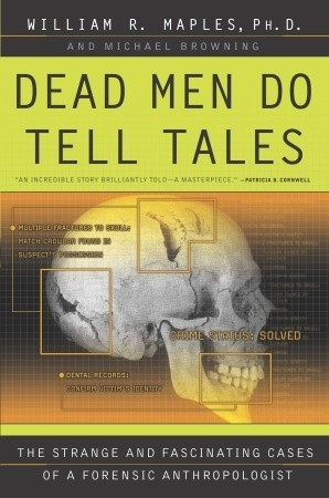 Dead Men Do Tell Tales by William R. Maples