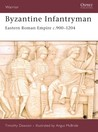 Byzantine Infantryman: Eastern Roman Empire c. 900-1204 (Warrior): Eastern Roman Empire C.900-1204