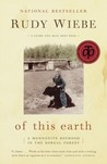 Of This Earth: A Mennonite Boyhood in the Boreal Forest