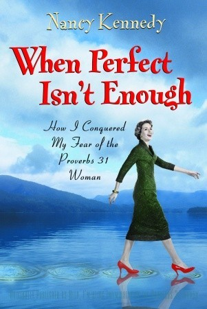 When Perfect Isn't Enough by Nancy Kennedy