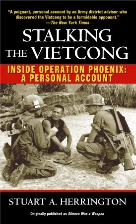 Stalking the Vietcong: Inside Operation Phoenix: A Personal Account