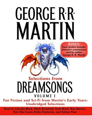Selections from Dreamsongs 1 by George R.R. Martin
